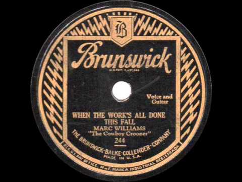 Marc Williams - When the Work's All Done This Fall - 1928