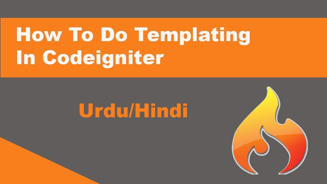 How To Do Templating In Codeigniter [Urdu/Hindi] - YouTube
