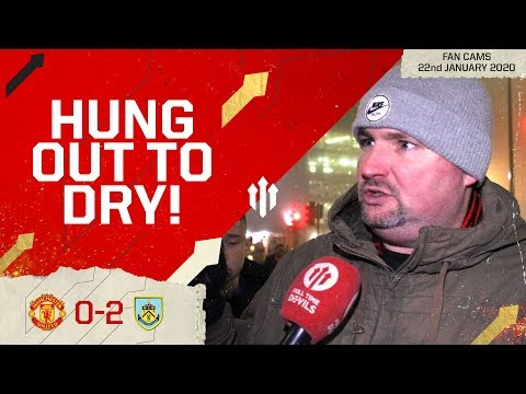 """""""THEY'LL NEVER TAKE F***ING NOTICE!"""" Man Utd 0-2 Burnley 