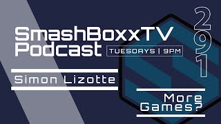 Simon Lizotte - SmashBoxxTV Podcast #291