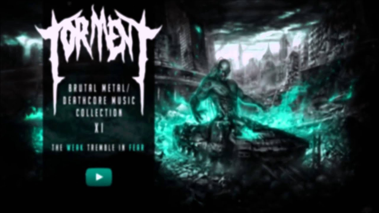 Extreme brutal metal deathcore music collection xi torment ☠ 1 hour ☠