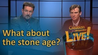 What about the Stone Age? (Creation Magazine LIVE! 6-06) by CMIcreationstation