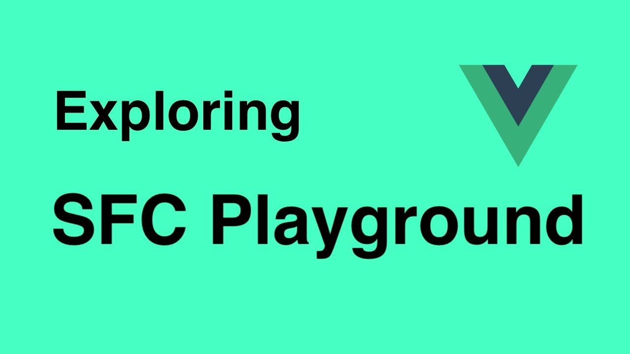 Exploring the Vue SFC Playground