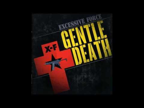 Excessive Force - Gentle Death (2008) FULL ALBUM - Reissue