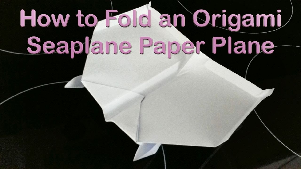 paper plane floats on water how to fold an origami seaplane youtube