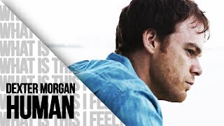 (Dexter Morgan) HUMAN