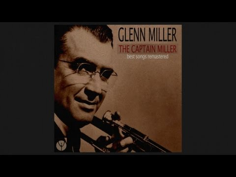 Glenn Miller - In The Mood (1939) [Digitally Remastered]