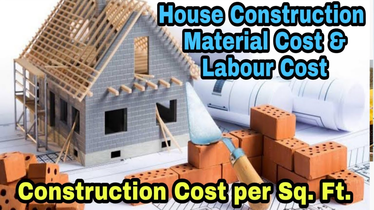 House Construction Cost per square feet