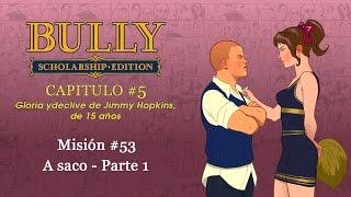 Bully Scholarship Edition - Mision #53: A Saco Parte 1 [Sin comentario]