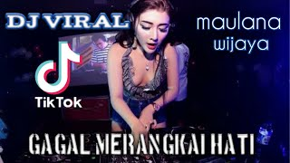 Download DJ_VIRAL_gagal merangkai hati [full bass] maulana wijaya.