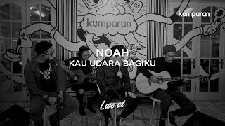 Download lagu NOAH - Kau Udara Bagiku | Live at kumparan