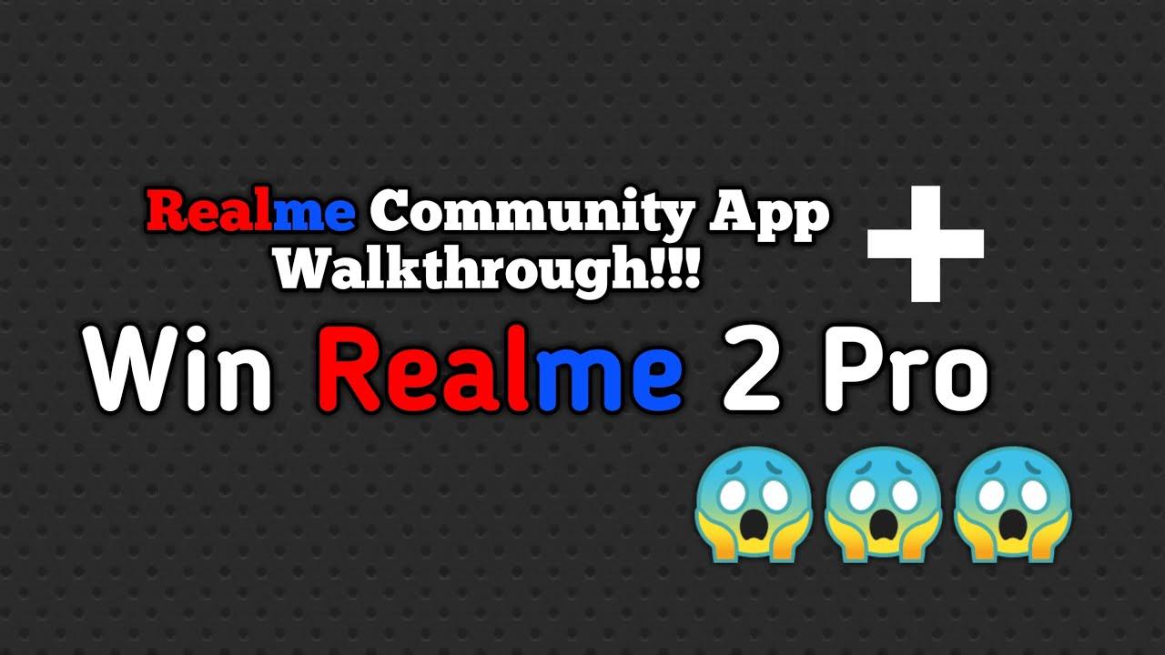 Win Realme 2 Pro 😱😱😱 | Realme Community App Walkthrough !!!