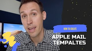 How to create email templates in Apple Mail and macOS Mojave