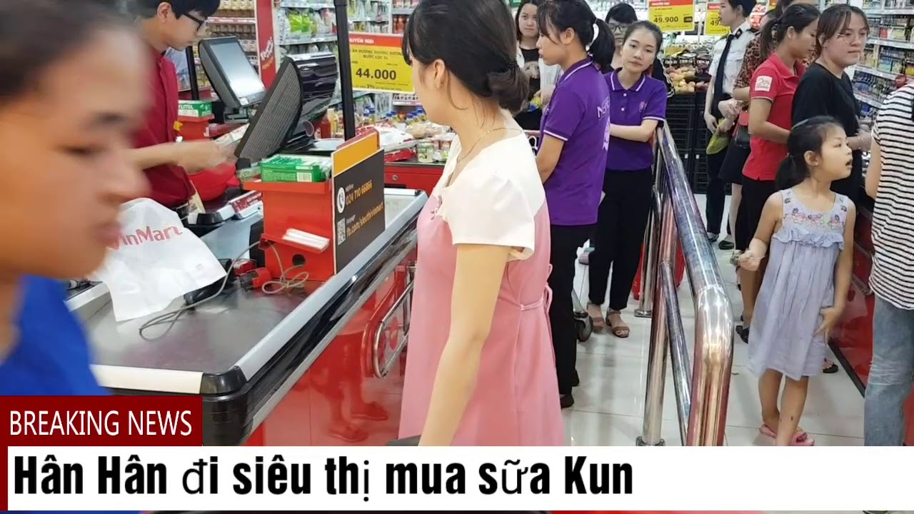 [Hân Hân Chanel] Hân Hân đi siêu thị mua sữa Kun ( Nhớ luôn mua sữa cho bố )