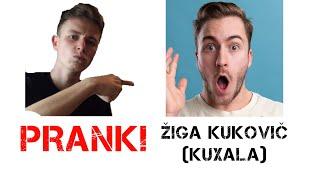 PRANK na Žiga Kukoviča (Kuxala)!
