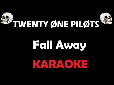Twenty One Pilots - Fall Away (Karaoke)