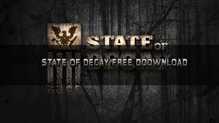 State Of Decay Full PC DOWNLOAD!