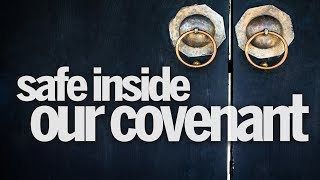 Safe Inside Our Covenant | Pastor Don Young