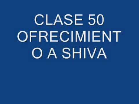 CLASE 50 OFRECIMIENTO A SHIVA