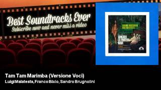 Luigi Malatesta, Franco Bixio, Sandro Brugnolini - Tam Tam Marimba - Versione Voci - Gungala