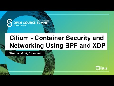 Cilium - Container Security and Networking Using BPF and XDP - Thomas Graf, Covalent