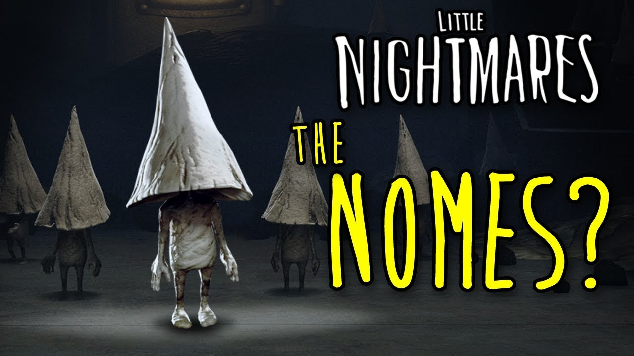 WHAT ARE THE NOMES? – Little Nightmares + The Hideaway EXPLAINED!   Theories