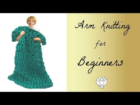 How To Arm Knit A Blanket For Beginners