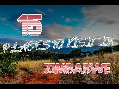 Top 15 Places To Visit In Zimbabwe