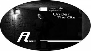 Joachim Spieth - Under The City (Remixed By Reggy van Oers) (Affin 023 LTD)