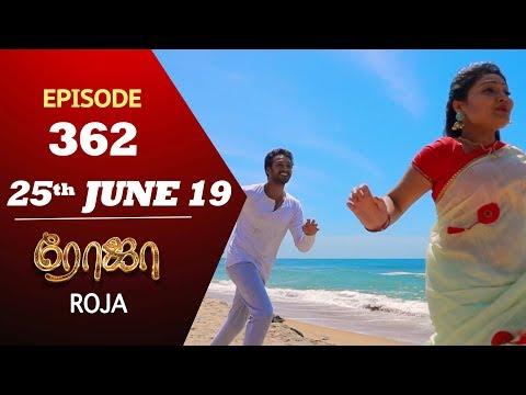 ROJA Serial | Episode 362 | 25th Jun 2019 | Priyanka | SibbuSuryan | SunTV Serial | Saregama TVShows