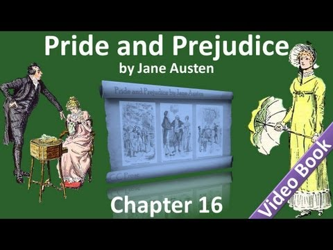 Chapter 16 - Pride and Prejudice by Jane Austen