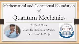 Quantum Mechanics | Mathematical and Conceptual Foundation | Dr. Faisal Akram