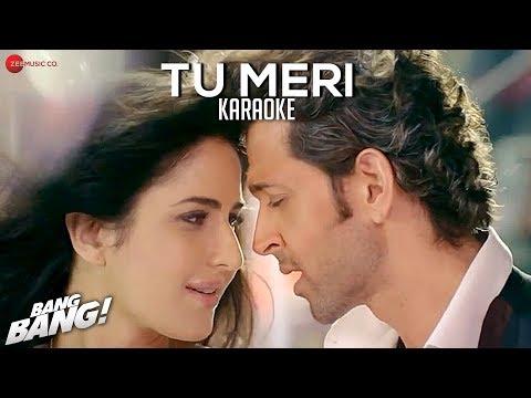 Tu Meri  - Karaoke + Lyrics (Instrumental) | BANG BANG! | feat Hrithik Roshan & Katrina Kaif