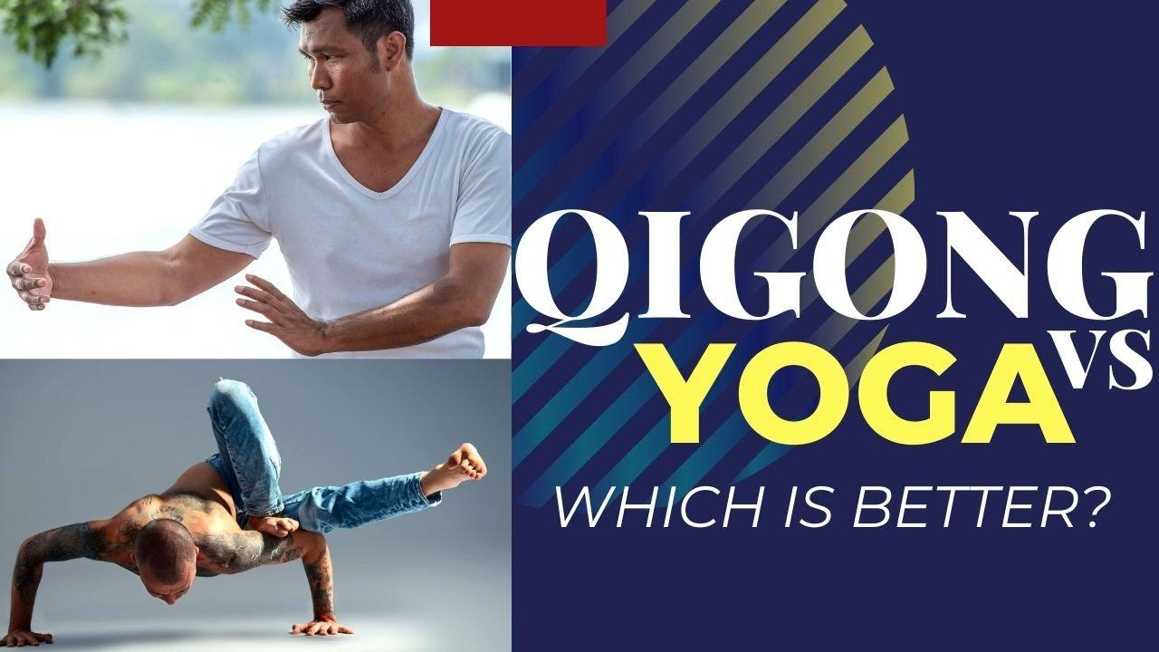 Qigong Vs. Yoga