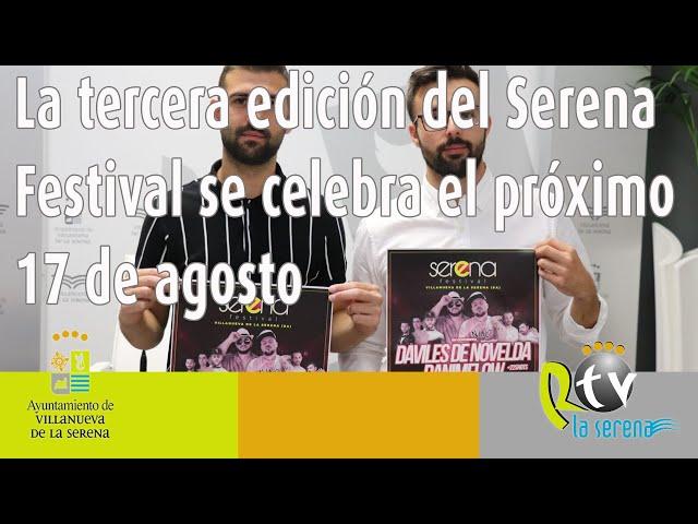 La tercera edición del Serena Festival se celebra el próximo 17 de agosto