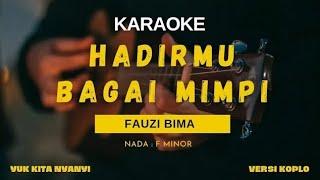 Download HADIRMU BAGAI MIMPI KARAOKE KOPLO