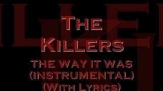 The Killers - The Way It Was (Instrumental) (With Lyrics)