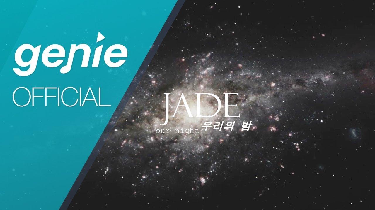JADE(제이드) - 우리의 밤 Our Night (Feat. Miyao) Official Lyrics Video #1