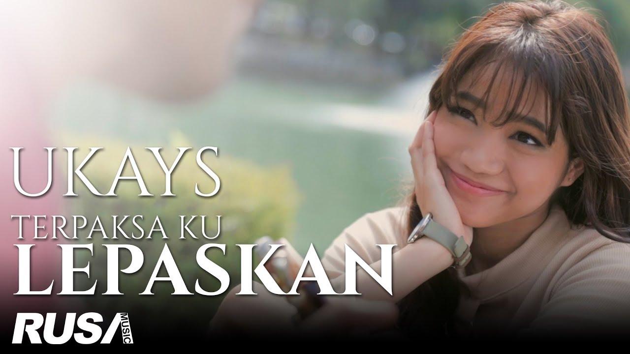Download Ukays - Terpaksa Ku Lepaskan [Official Music Video]