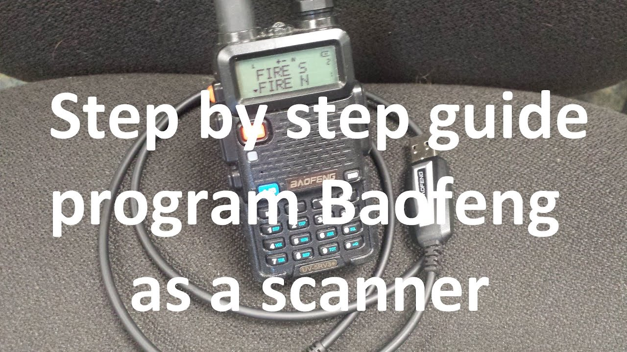 Step by step Programing Guide - Setup Baofeng as Scanner