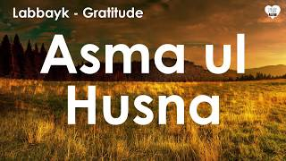 (Names of ALLAH) Asma ul Husna by Labbayk @ Voice Only Nasheed @ Gratitude Album