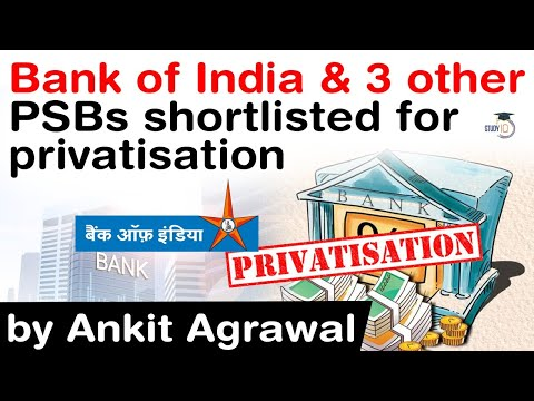 Bank of India and other 3 Public Sector Banks shortlisted for Privatisation - Know all about it #IAS