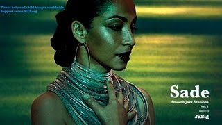 Sade Smooth Jazz Lounge Music Playlist Mix by JaBig (Chill Feel Good Songs)