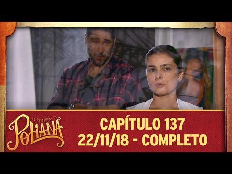 As Aventuras de Poliana   Capítulo 137 - 22/11/18, completo
