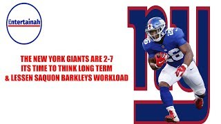New York Giants- The Giants are 2-7! Is it time to lessen Saquon Barkley's workload? I think so!