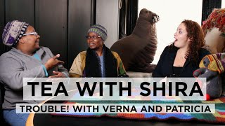 Tea with Shira #3: Trouble with Verna and Patricia!