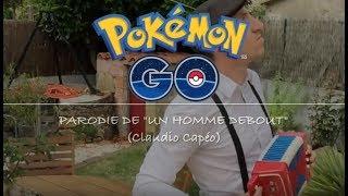 Pokemon go - parodie Un homme debout (Claudio Capéo) - Frank Cotty