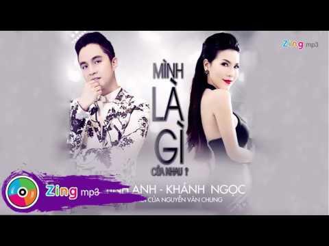 Mình Là Gì Của Nhau - Nhật Tinh Anh Ft. Khánh Ngọc (Single)