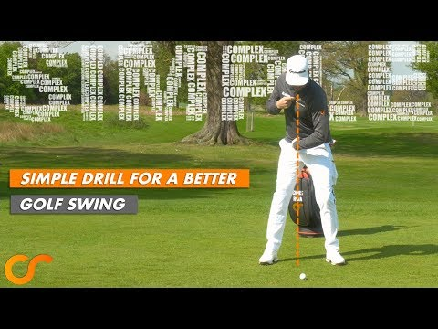 SIMPLE DRILL FOR A BETTER GOLF SWING