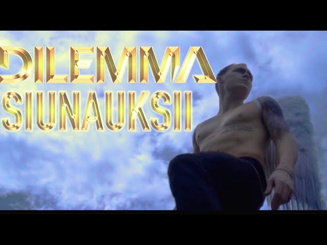 Dilemma -  Siunauksii (Official video)